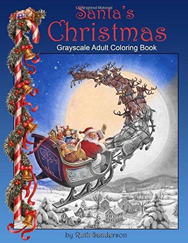 Santas Christmas Grayscale Adult Coloring Book