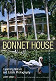 img - for Bonnet House: Thirty-Five Acres of Art: Create Great Nature Photography by Maximizing the Artistic Potential of a Single Location book / textbook / text book