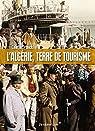 L'Algérie, terre de tourisme - Histoire d'un loisir colonial par Zytnicki