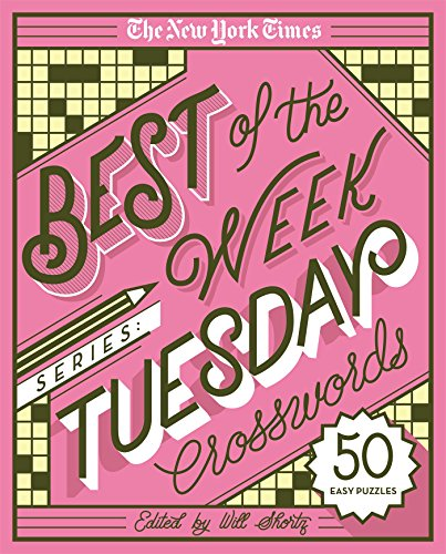 The New York Times Best of the Week Series: Tuesday Crosswords: 50 Easy Puzzles (The New York Times Crossword - Facts Crossword Puzzle
