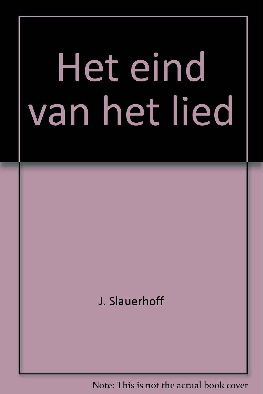 Het Eind Van Het Lied J Slauerhoff Amazoncom Books