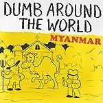 Dumb Around the World: Myanmar |  Reader's Digest - editor