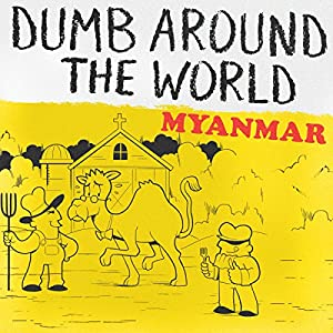 Dumb Around the World: Myanmar Audiobook