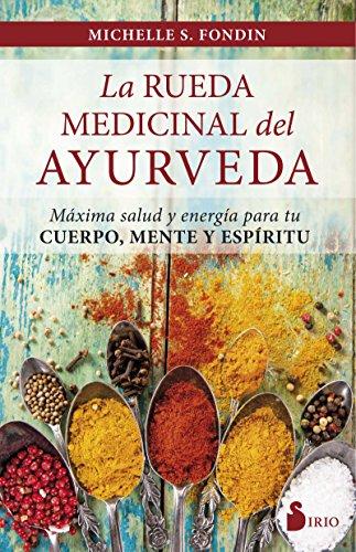La rueda medicinal del ayurveda (Spanish Edition) [Michelle S. Fondin] (Tapa Blanda)