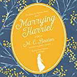 Marrying Harriet: The School for Manners, Book 6 | M. C. Beaton