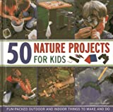 img - for 50 Nature Projects for Kids: Fun-packed outdoor and indoor things to do and make book / textbook / text book