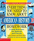 Everything You Need to Know about American History Homework, Anne Zeman and Anne M. Zeman, 0590493639