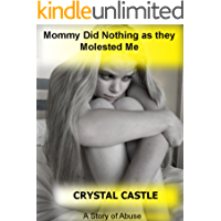 Mommy Did Nothing As They Molested Me: A Story of Abuse (Child Abuse Series Book 2)