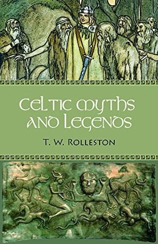 Celtic Myths and Legends (Illustrated) (Myths and Legends of the Ancient  World Book 6)