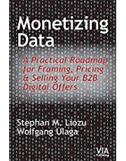 Monetizing Data: A Practical Roadmap for Framing, Pricing & Selling Your B2B Digital Offers