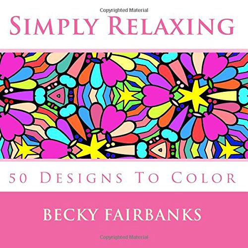 Read Online Simply Relaxing: 50 Designs To Color (Volume 1) pdf