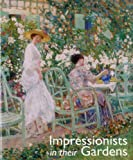 Impressionists in Their Gardens, Caroline Holmes, 185149653X