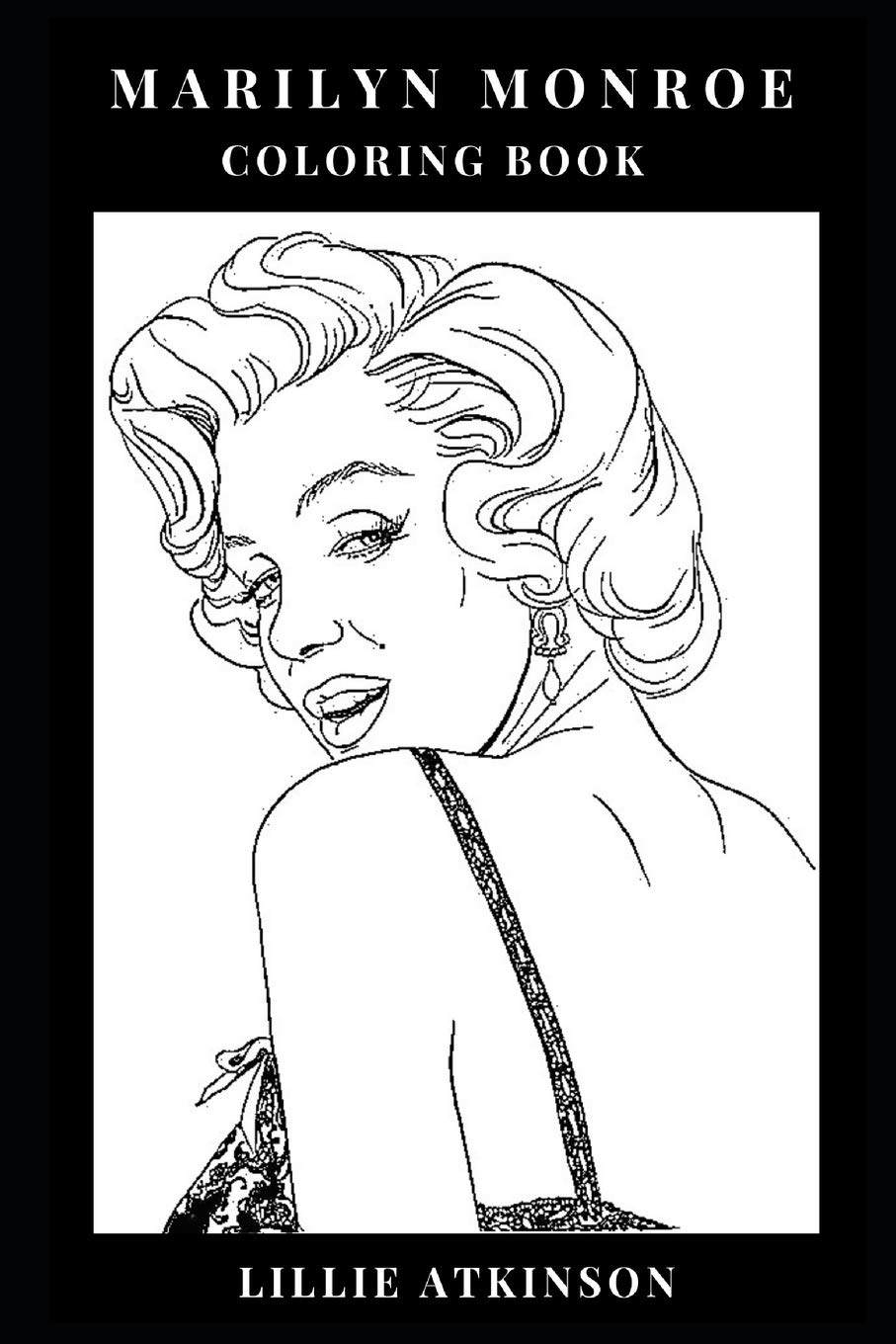 Marilyn monroe coloring book icon of beauty and pin up girl sex symbol of the kennedy era and pop culture icon inspired adult coloring book marilyn