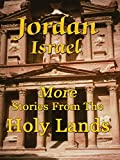 Jordan/Israel - More Stories From The Holy Lands