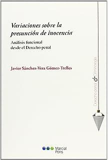 VARIACIONES SOBRE LA PRESUNCION DE INOCENCIA. ANALISIS FUNCIONAL DESDE EL DERECHO PENAL