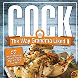 Cock, The Way Grandma Liked It: 50 Mouth-Watering