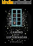 El camino de las luciérnagas (Spanish Edition)