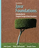 Java Foundations: Introduction to Program Design and Data Structures (2nd Edition) Front Cover