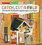 Catch, Cut & Fold: Individuelle Aufbewahrungslösungen aus Pappe