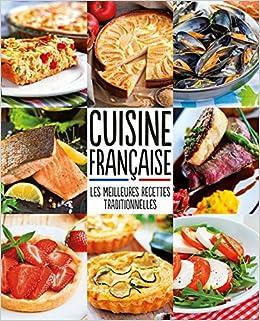 Cuisine Francaise Les Meilleures Recettes Traditionnelles Amazon