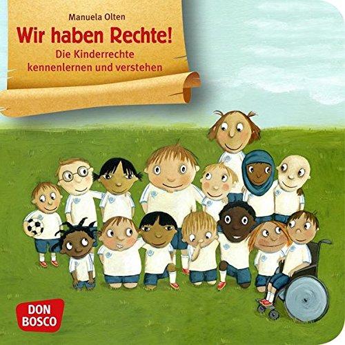 Wir haben Rechte!: Die Kinderrechte kennenlernen und verstehen (Bilderbuchgeschichten)
