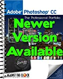 Adobe Photoshop CC : The Professional Portfolio, Against The Clock and Kendra, Erika, 1936201232