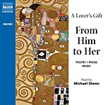 A Lover's Gift from Him to Her (Unabridged Selections) | William Shakespeare,D. H. Lawrence, more