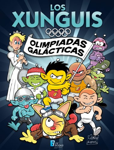 Descargar Libro Los Xunguis. Olimpiadas Galácticas Juan Carlos Ramis