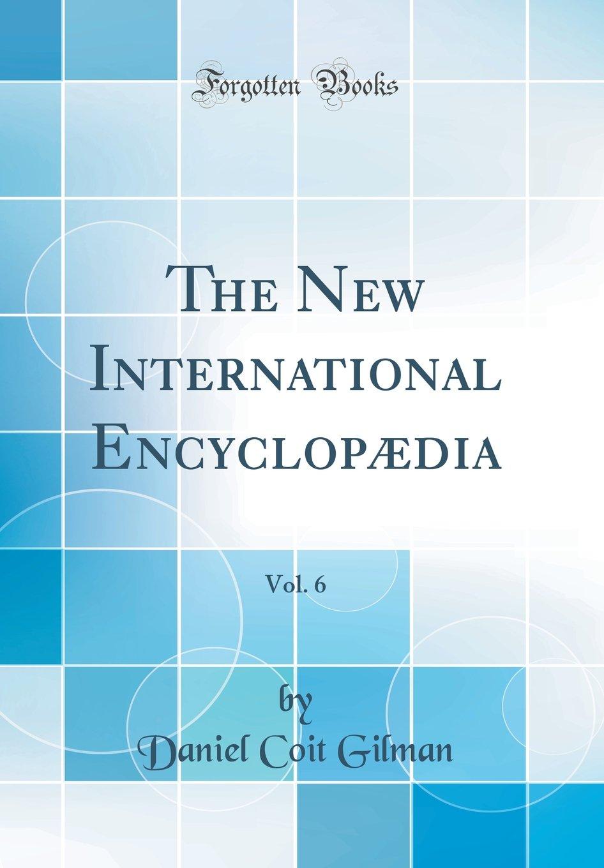 Download The New International Encyclopædia, Vol. 6 (Classic Reprint) PDF