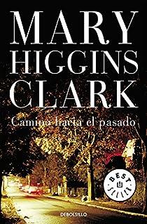 Camino hacia el pasado par Mary Higgins Clark
