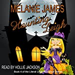 Haunting Leigh: Literal Leigh Romance Diaries, Book 4 | Melanie James