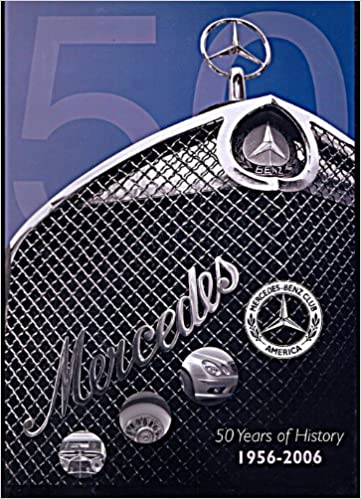 Awesome Mercedes Benz Club America: 50 Years Of History: Bruce A. Adams:  9781596521810: Amazon.com: Books