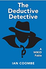 The Deductive Detective: A WIKID Fable Kindle Edition