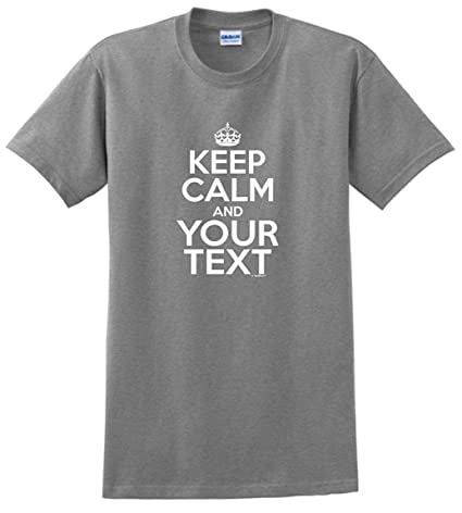 08f5e369 Image Unavailable. Image not available for. Color: Personalized Keep Calm  and Your Text Custom T-Shirt