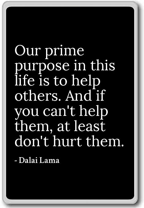 Amazon.com: Our prime purpose in this life is to help others ...