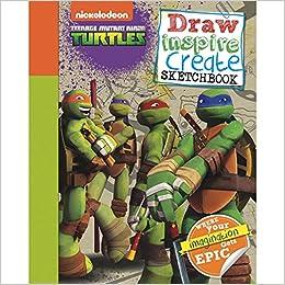 Teenage Mutant Ninja Turtles Draw, Inspire, Create ...