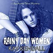 Rainy Day Women: Austin Starr Mysteries Book 2 | Kay Kendall