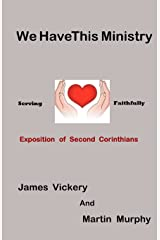 We Have This Ministry: Exposition of Second Corinthians Paperback