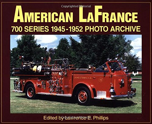 (American LaFrance 700 Series 1945-1952 Photo Archive)