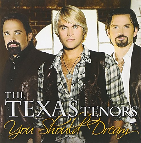 the texas tenors you should dream