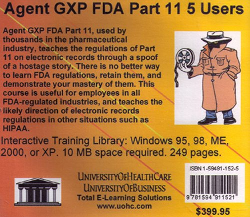 Agent GXP FDA Part 11 Five Users: The FDA Regulations on Part 11, Electronic Records and Electronic Signatures, for Pharmaceutical, Medical Device, ... Trials and GCP (Good Clinical Practices)