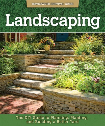 Landscaping: The DIY Guide to Planning, Planting, and Building a Better Yard (Homeowner Survival Guide) pdf epub
