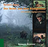 Der Keiler aus dem Königsmoor und andere Jagdgeschichten