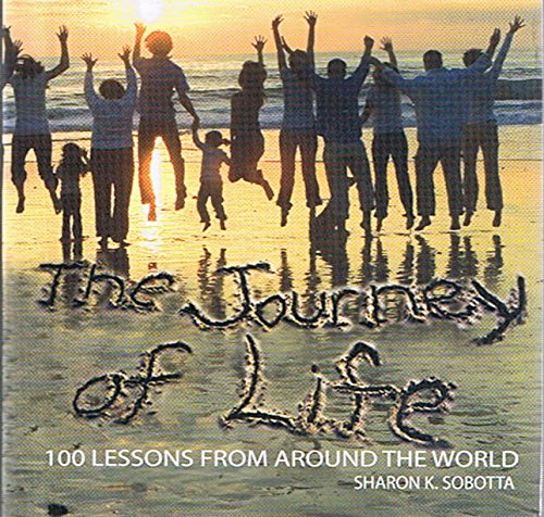 Journey of Life: 100 Life Lessons from Around the World - by Sharon Sabotta (Signed Copy)
