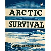 Arctic Survival (Air Ministry Survival Guide)