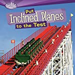 Put Inclined Planes to the Test | Roseann Feldmann,Sally M. Walker
