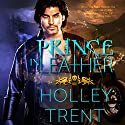 Prince in Leather: Hearth Motel, Book 1 Audiobook by Holley Trent Narrated by Pyper Down
