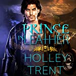 Prince in Leather: Hearth Motel, Book 1 | Holley Trent