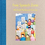 Michael Patterson-Carver: Free Speech Zone, Harrell Fletcher, Matthew Higgs, 0956192823