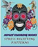 img - for Adult Coloring Books Stress Relieving Patterns: Stress Relieving Animal & Sugar Skull Designs 2016 book / textbook / text book